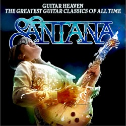 Guitar Heaven: The Greatest Guitar Classics of All Time by Santana