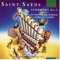 "Symphony No. 3 ""Organ"" / Le Carnaval des Animaux / Cyprès et Lauriers by Saint‐Saëns ;   Philharmonia Orchestra ,   Djong Victorin Yu"