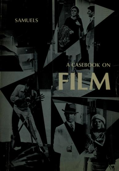 A casebook on film. by Charles Thomas Samuels