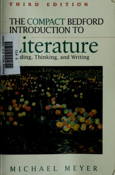 Compact Bedford Introduction to Literature Reading Thinking and Writing by M. Meyer