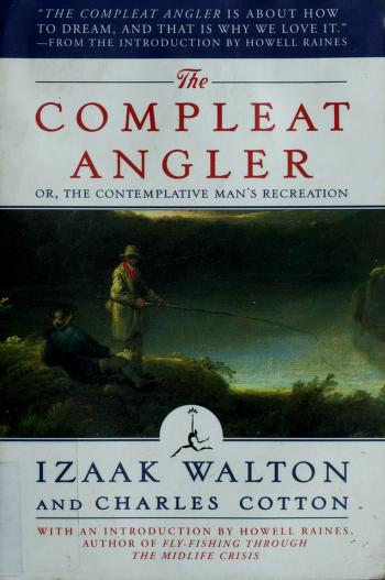 Cover of: The compleat angler, or, The contemplative man's recreation | Izaak Walton