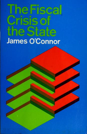 Cover of: The fiscal crisis of the state by O'Connor, James.