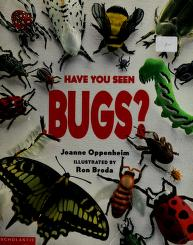 Have you seen bugs? by Joanne Oppenheim