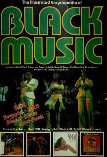 Cover of: The Illustrated encyclopedia of Black music | consultant, Mike Clifford ; authors, Jon Futrell ... [et al. ; editor, Ray Bonds].