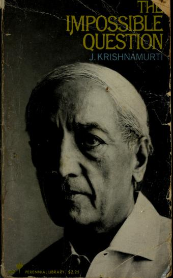 Cover of: The impossible question | Jiddu Krishnamurti
