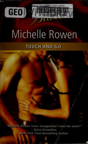 Cover of: Touch and go | Michelle Rowen