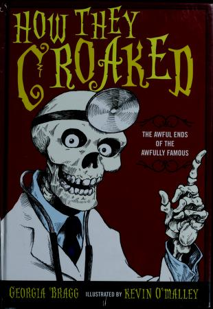 Cover of: How They Croaked | Georgia Bragg