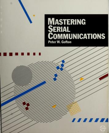 Cover of: Mastering serial communications by Peter W. Gofton
