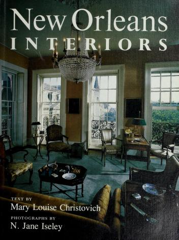 Cover of: New Orleans interiors | Mary Louise Christovich