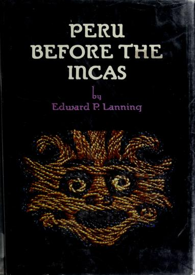 Peru before the Incas by Edward P. Lanning