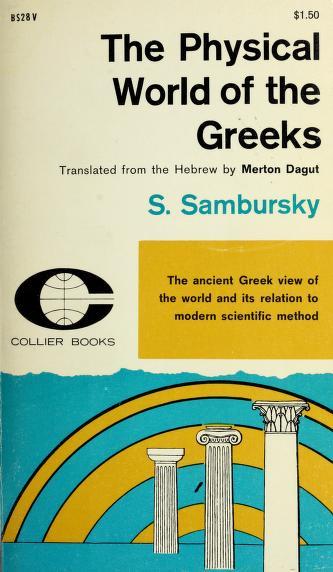 Cover of: The physical world of the Greeks   Samuel Sambursky