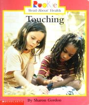 Cover of: Touching (Rookie Read-About Health) | Sharon Gordon
