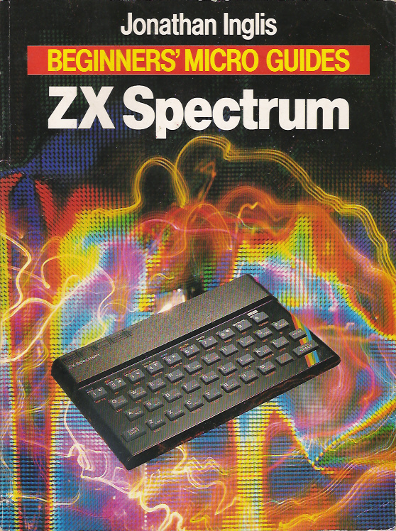 Beginners' Micro Guides: ZX Spectrum screen