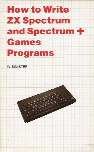 How to Write ZX Spectrum and Spectrum+ Games Programs image, screenshot or loading screen