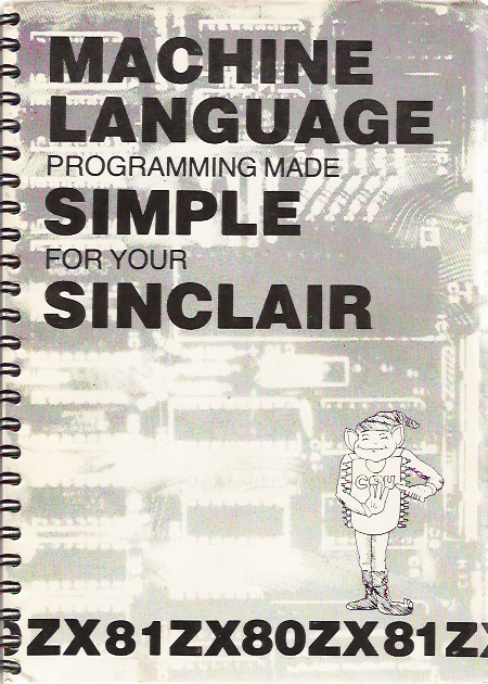 Machine Language Programming Made Simple for Your Sinclair & Timex TS1000 screen