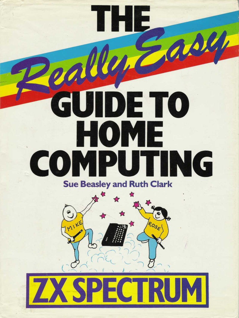 The Really Easy Guide to Home Computing: The ZX Spectrum screenshot