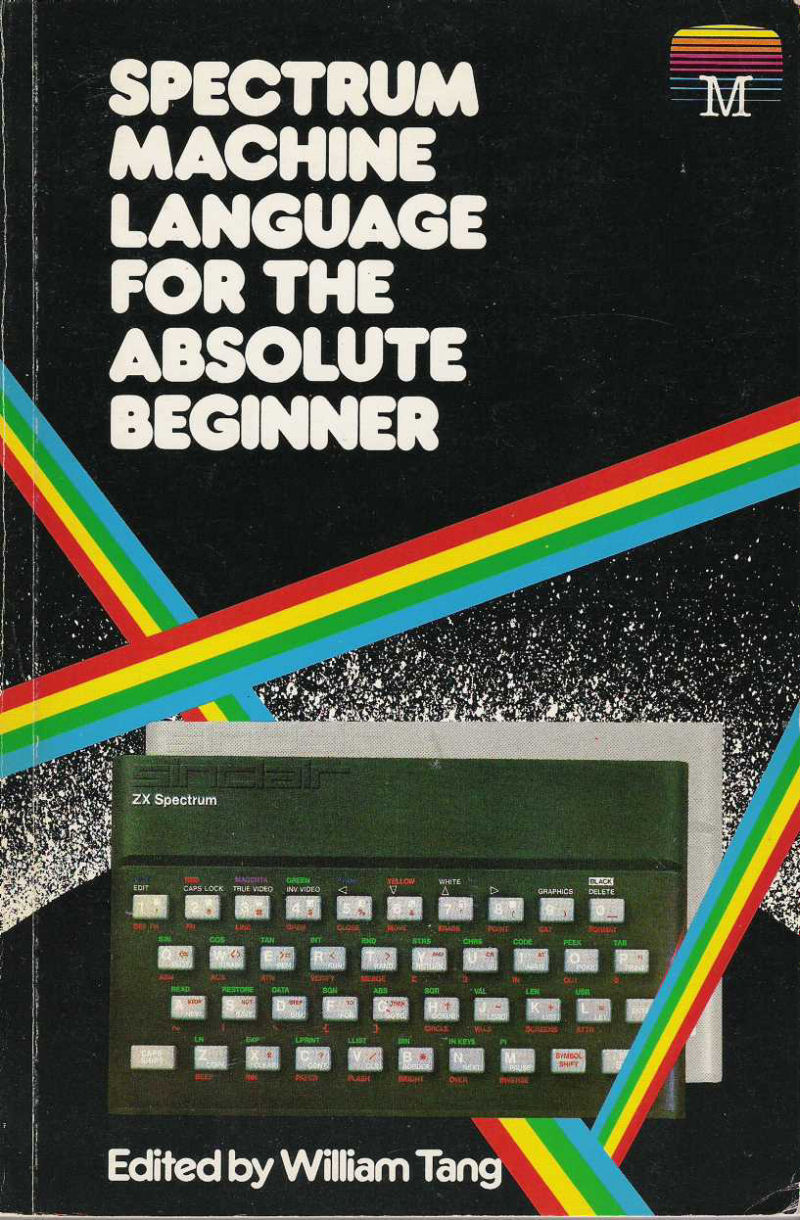 Spectrum Machine Language for the Absolute Beginner image, screenshot or loading screen
