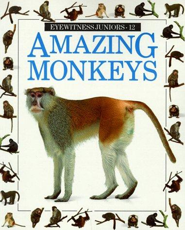 Amazing Monkeys (Eyewitness Junior) by Scott Steedman