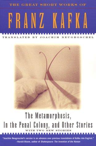 The Metamorphosis, In The Penal Colony, and Other Stories by Franz Kafka, Joachim Neugroschel