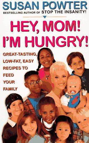 Hey mom! I'm hungry! by Susan Powter