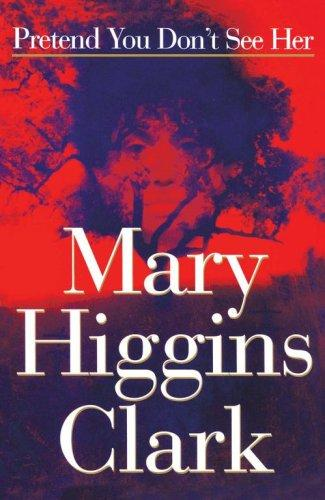 Pretend You Don't See by Mary Higgins Clark