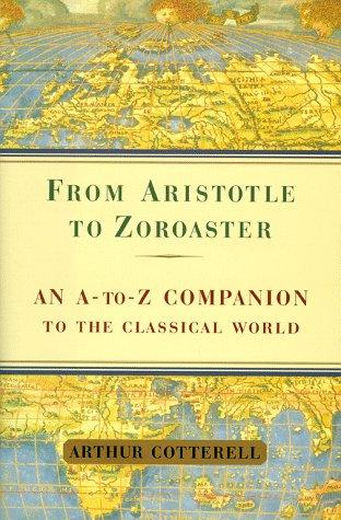 From Aristotle to Zoroaster by Cotterell, Arthur.