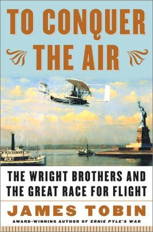 To Conquer the Air  by James Tobin, Tobin, James