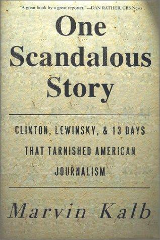 One scandalous story by Marvin L. Kalb