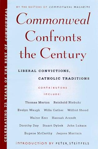 Commonweal Confronts the Century  by Editors of commonweal mag