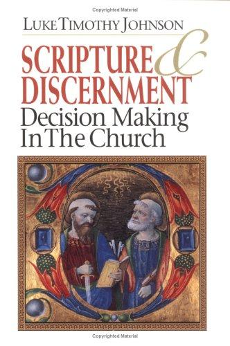 Scripture & discernment by Luke Timothy Johnson