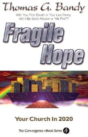Fragile Hope by Thomas G. Bandy