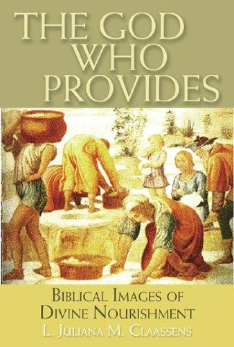 Image 0 of The God Who Provides: Biblical Images of Divine Nourishment