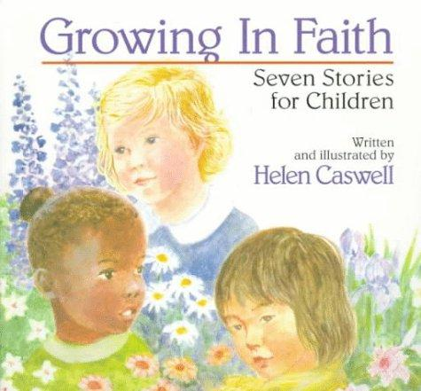 Growing in Faith by Helen Rayburn Caswell