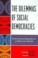 The Dilemmas of Social Democracies by Howard Richards