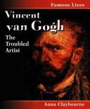 Vincent Van Gogh (Famous Lives (Chicago, Ill.).) by Anna Claybourne