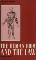 The human body and the law by David W. Meyers