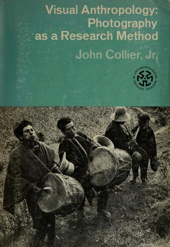Visual anthropology: photography as a research method by Collier, John