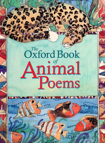 Oxford book of animal poems by edited by Michael Harrison and Christopher Stuart-Clark.