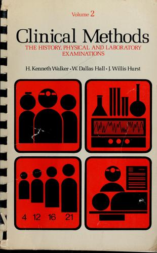 Clinical methods by H. Kenneth Walker, W. Dallas Hall, J. Willis Hurst