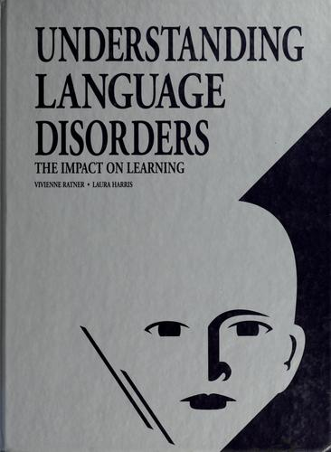 Understanding language disorders by Vivienne L. Ratner