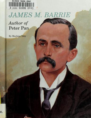 James M. Barrie, author of Peter Pan by Marlene Toby