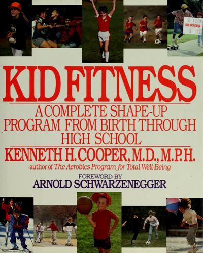 Kid Fitness by Kenneth H. Cooper