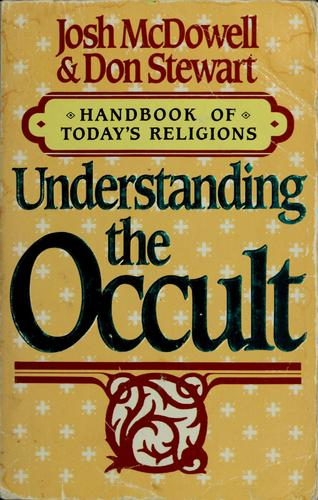 Understanding the occult by Josh McDowell