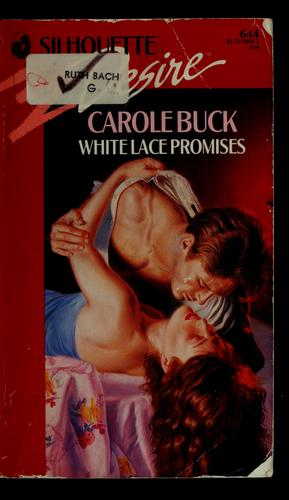 White Lace Promises by Carole Buck