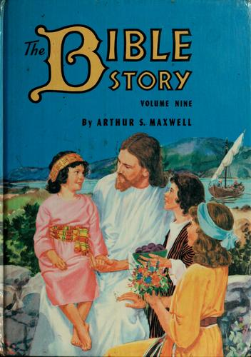 The Bible Story Vol.9 by Arthur S. Maxwell