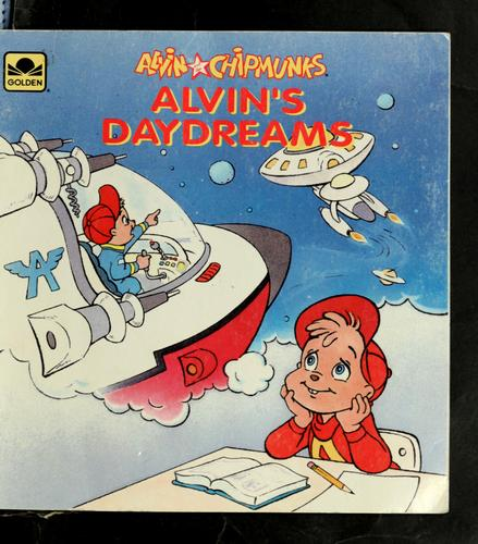Alvin's daydreams by Michael Teitelbaum