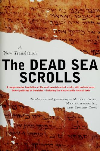 The Dead Sea scrolls by Michael Owen Wise, Martin G. Abegg, Edward M. Cook