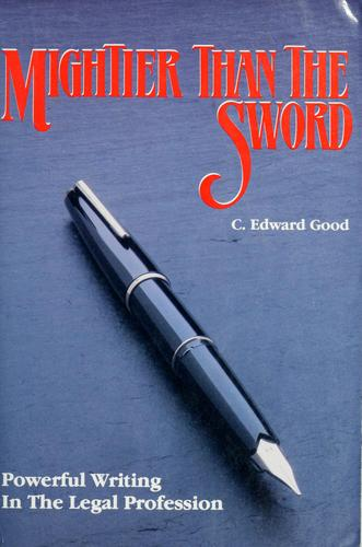 Mightier than the sword by C. Edward Good