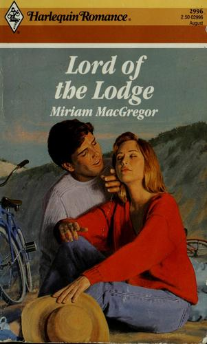 Lord Of The Lodge by Miriam MacGregor