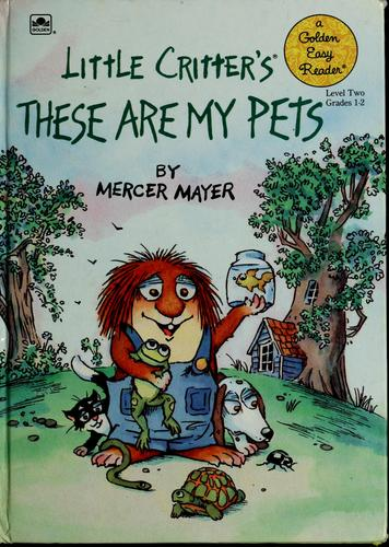 Little Critter's these are my pets by Mercer Mayer